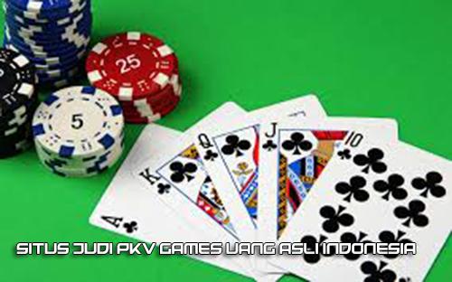 Situs Judi Pkv Games Uang Asli Indonesia